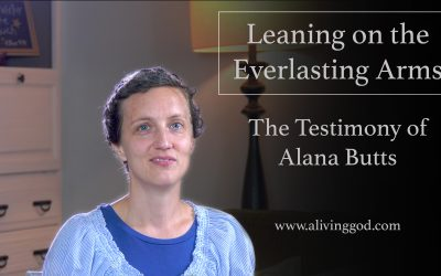 Leaning On The Everlasting Arms – The Testimony of Alana Butts